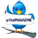 twitter @TeziMAGAZINE